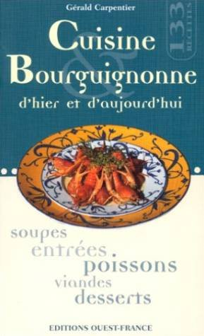 Cuisine Bourguignonne d'hier et d'aujourd'hui