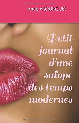 Petit journal d'une salope des temps modernes par Anaïs MOURGUES
