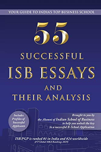 55 Successful ISB Essays and Their Analysis: Your guide to India's Top Business School