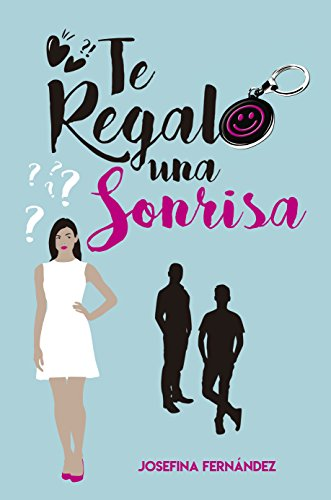 Te regalo una sonrisa (Spanish Edition)