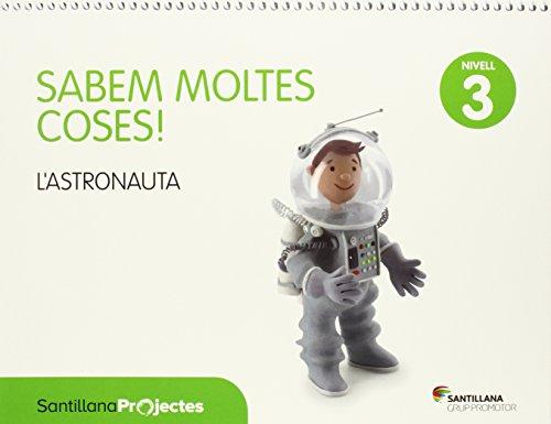 SABEM MOLTES COSES NIVELL 3 L'ASTRONAUTA - 9788490474907