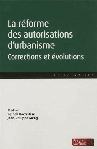 La réforme des autorisations d'urbanisme : Corrections et évolutions