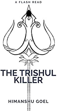 The Trishul Killer: flash reads by Himanshu Goel