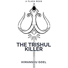 The Trishul Killer: flash reads by Himanshu Goel