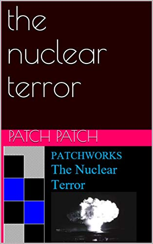 Cia-patch (the nuclear terror (patchwork) (English Edition))