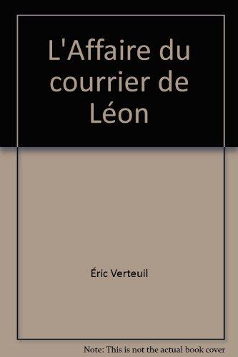 L'Affaire du courrier de Léon par Eric VERTEUIL