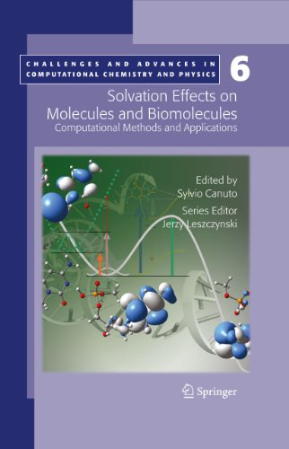 Solvation Effects on Molecules and Biomolecules: Computational Methods and Applications (Challenges and Advances in Computational Chemistry and Physics Book 6) (English Edition)