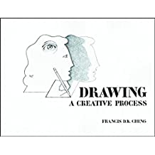 [(Drawing: A Creative Process)] [By (author) Francis D. K. Ching] published on (September, 1989)