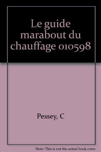 Le Guide marabout du chauffage par C Pessey