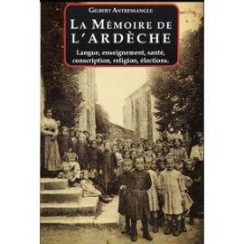 La mémoire de l'Ardèche : Langue, enseignement, conscription, religion, santé, élections