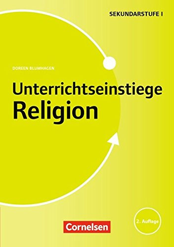 Unterrichtseinstiege - Religion: Unterrichtseinstiege für die Klassen 5-10: Mit Unterrichtseinstiegen begeistern. Buch mit Kopiervorlagen über Webcode