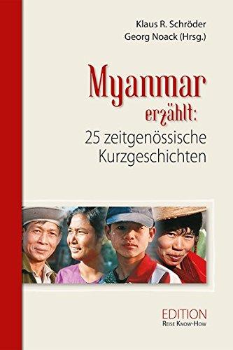 Myanmar/Burma erzählt: 25 zeitgenössische Kurzgeschichten (Edition Reise Know-How)