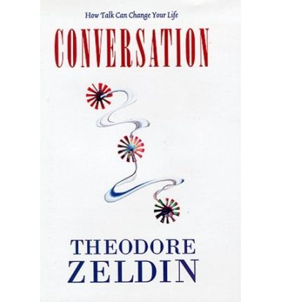 [( Conversation )] [by: Theodore Zeldin] [Nov-1998]
