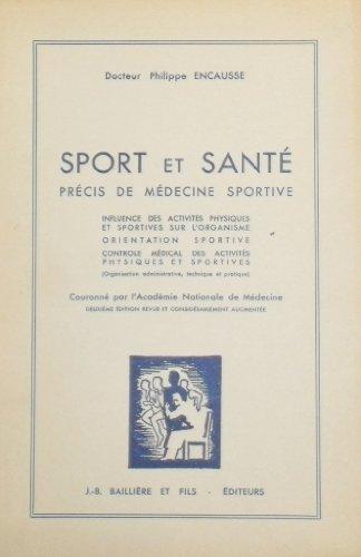 Sport et santé, précis de médecine sportive par Encausse Ph.