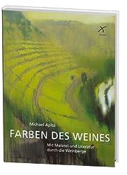 Farben des Weines: Mit Malerei und Literatur durch die Weinberge
