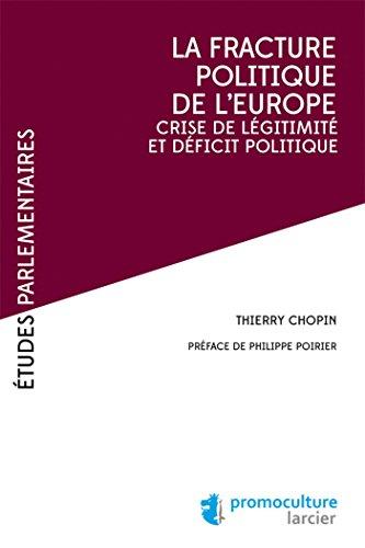 La fracture politique de l'Europe: Crise de lgitimit et dficit politique
