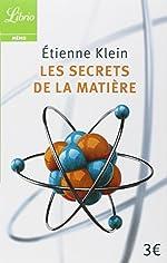 Les secrets de la matière de Étienne Klein