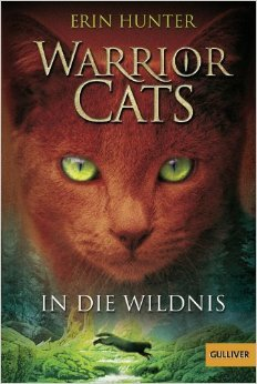 Warrior Cats. In die Wildnis Hunter: I, Band 1 (Gulliver) ( 14. September 2015 )