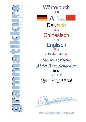 Wrterbuch deutsch chinesisch englisch niveau a1 lernwortschatz wrterbuch deutsch chinesisch englisch niveau a1 lernwortschatz a1 grammatik gutschrift 10 fandeluxe Image collections