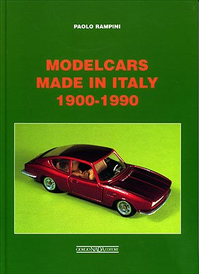 Modelcars Made in Italy 1900-1990 por Paolo Rampini