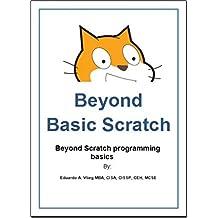 Beyond Basic Scratch: Beyond Scratch programming basics (English Edition)