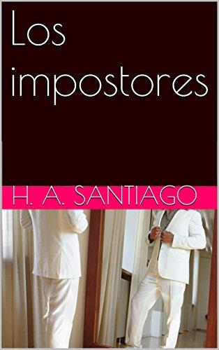Los impostores por H. A. Santiago