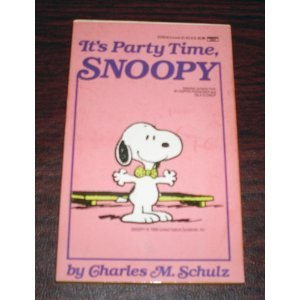 It's Party Time, Snoopy by Charles Schulz (1-Jan-1990) Mass Market Paperback