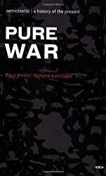 Pure War, new edition (Semiotext(e) / Foreign Agents)