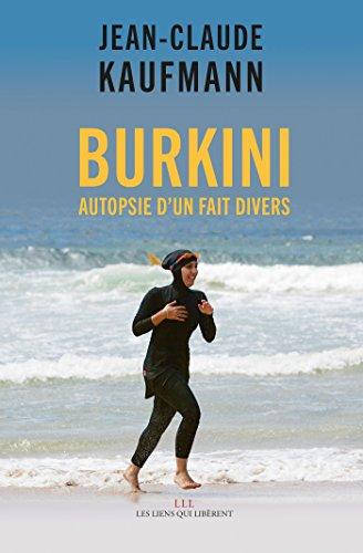 Burkini: Autopsie d\'un fait divers (LIENS QUI LIBER) (French Edition)