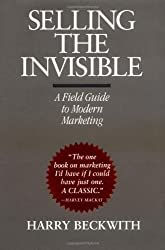 Selling the Invisible: A Field Guide to Modern Marketing by Harry Beckwith (1997-03-01)