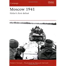 Moscow 1941: Hitler's First Defeat (Campaign) by Robert Forczyk (28-Apr-2006) Paperback