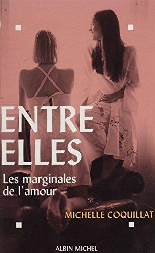 Entre elles : les marginales de l'amour (Passionnelles) par Michèle Coquillat