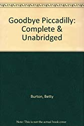 Goodbye Piccadilly: Complete & Unabridged