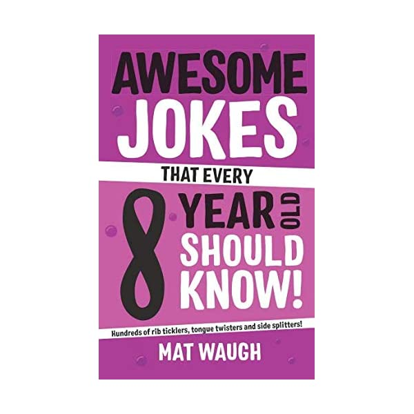 Awesome Jokes That Every 8 Year Old Should Know!: Hundreds of rib ticklers, tongue twisters and side splitters 41OdwLQMzXL