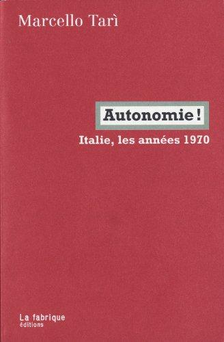 Autonomie ! : Italie, les années 1970