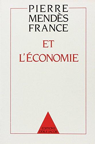 Pierre Mendès France et l'économie. Pensée et action par  (Broché - Feb 1989)