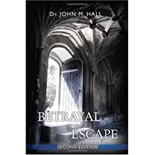 [{ Betrayal and Escape: Second Edition By Hall, John Mark ( Author ) Jan - 08- 2010 ( Paperback ) } ]