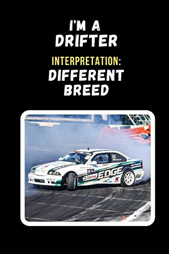 I'm A Drifter. Interpretation: Different Breed: Drifting Novelty Lined Notebook / Journal To Write In Perfect Gift Item (6 x 9 inches)