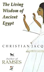 The Living Wisdom of Ancient Egypt by Christian Jacq (1999-12-06)