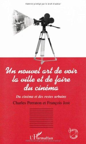 Un nouvel art de voir la ville et de faire du cinéma : Du cinéma et des restes urbains (Champs visuels) (French Edition)