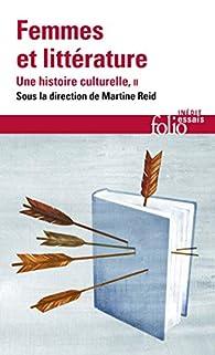 Femmes et littérature -  Une histoire culturelle II  : XIXe -XXIe siècle par Reid