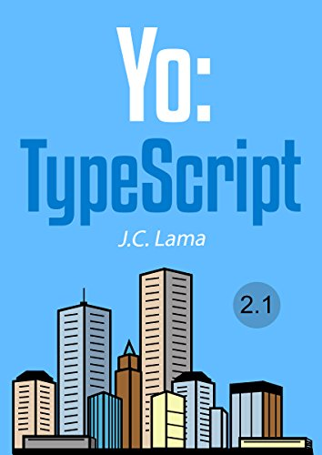 Yo:TypeScript: Versión 2.1 (Spanish Edition)