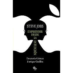 Steve Jobs: Emprender desde la intuición