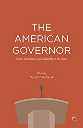 The American Governor: Power, Constraint, and Leadership in the States