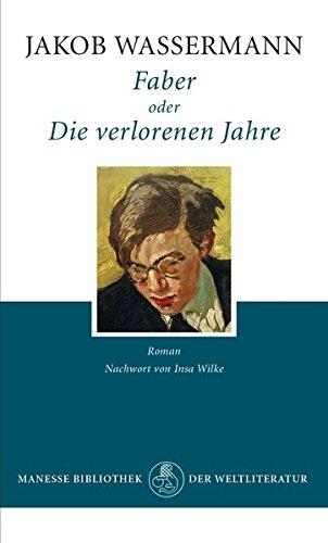 Faber oder Die verlorenen Jahre: Roman