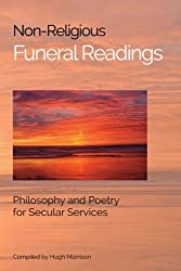 Non-Religious Funeral Readings: Philosophy and Poetry for Secular Services
