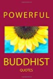 Powerful Buddhist Quotes: Written by Thich Nhat Hanh, 2013 Edition, (1st Edition) Publisher: Jikaku Publications [Paperback]