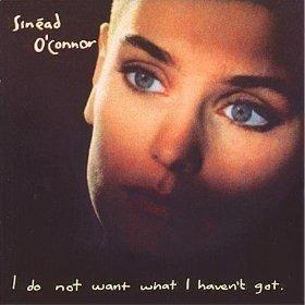Sin·ad O'Connor - I Do Not Want What I Haven't Got d'occasion  Livré partout en Belgique