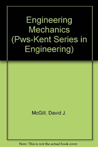 Pws-serie (Engineering Mechanics: Statics (Pws-Kent Series in Engineering) by David J. McGill (1989-04-03))