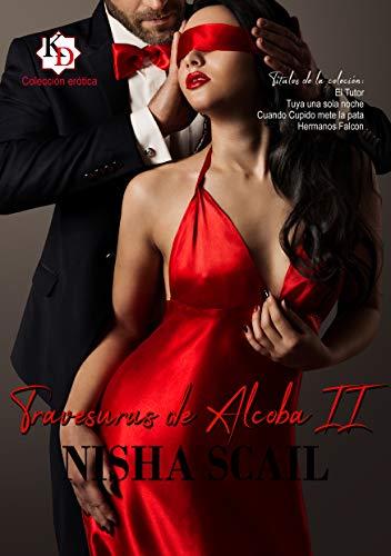 Travesuras de Alcoba II por Nisha Scail